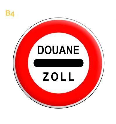 B4 - Panneau arrêt au poste de douane Mysignalisation.com