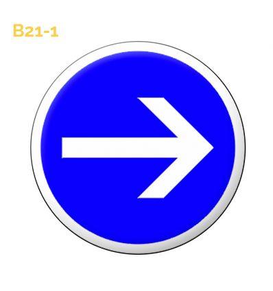 B21-1 - Panneau obligation de tourner à droite avant le panneau