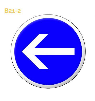 B21-2 - Panneau obligation de tourner à gauche avant le panneau