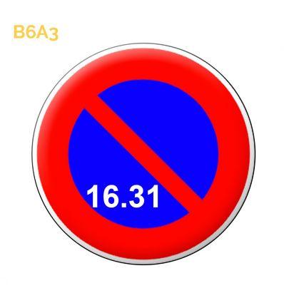 B6a3 - Panneau stationnement interdit du 16 à la fin du mois Mysignalisation.com