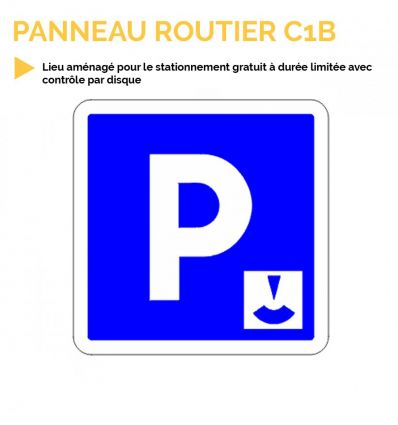 C1B - Panneau d'indication d'un lieu aménagé pour le stationnement gratuit à durée limitée avec contrôle par disque