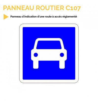 C107 - Panneau d'indication d'une route à accès réglementé