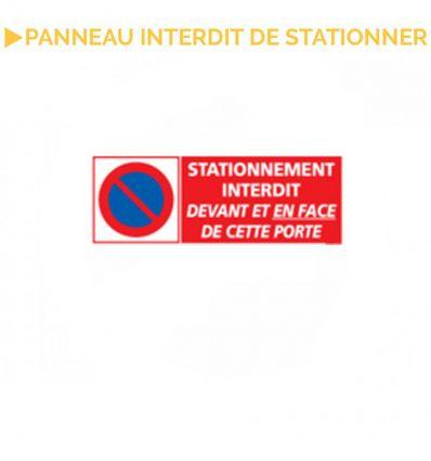 Panneau  Stationnement interdit devant et en face de cette porte